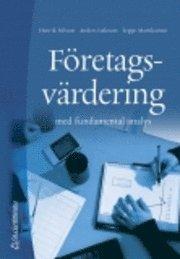Företagsvärdering - med fundamental analys av Henrik Nilsson, Anders Isaksson, Teppo Martikainen