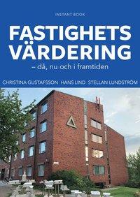 Fastighetsvärdering av Christina Gustafsson, Hans Lind, Stellan Lundström.