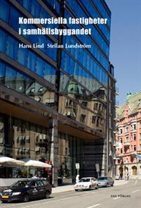 Kommersiella fastigheter i samhällsbyggandet av Hans Lind & Stellan Lundström